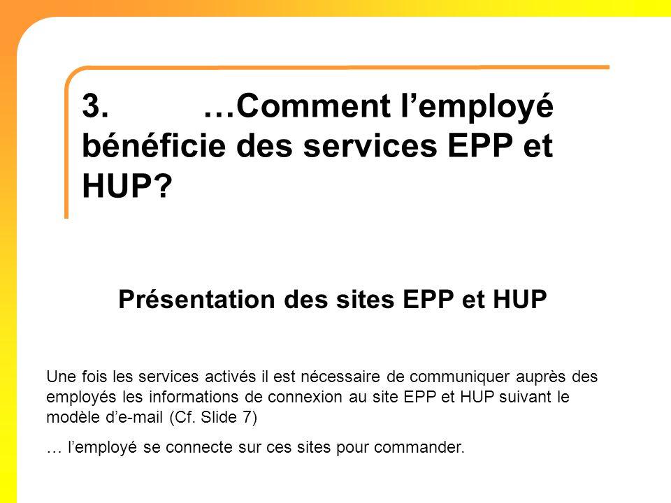 3. …Comment l'employé bénéficie des services EPP et HUP