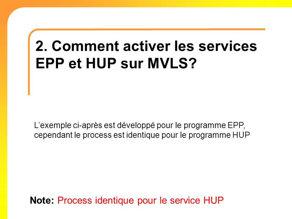 2. Comment activer les services EPP et HUP sur MVLS