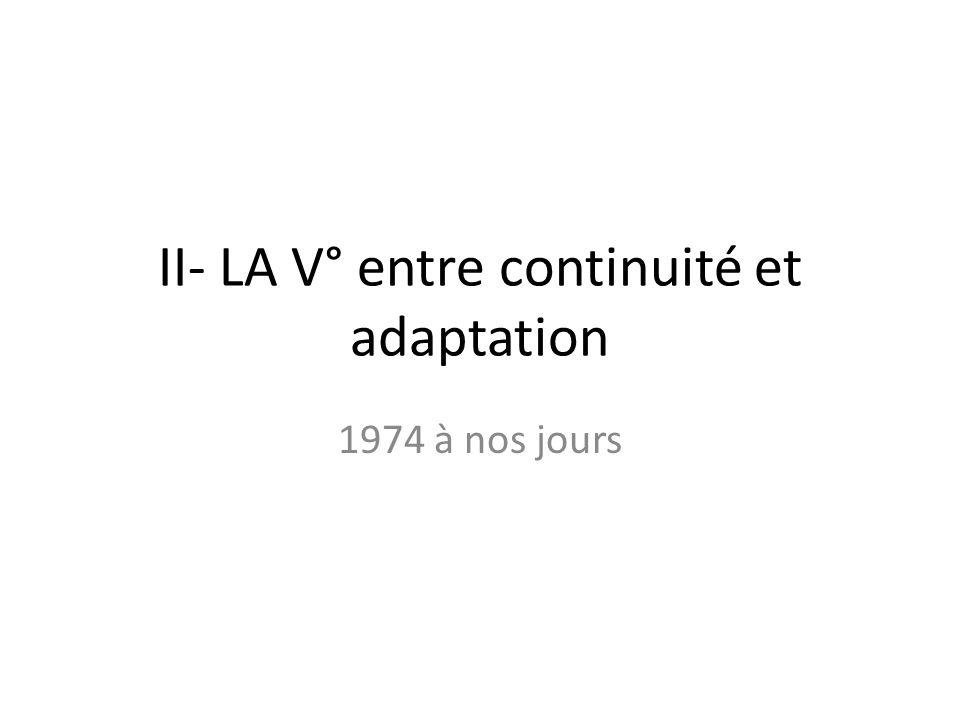 II- LA V° entre continuité et adaptation