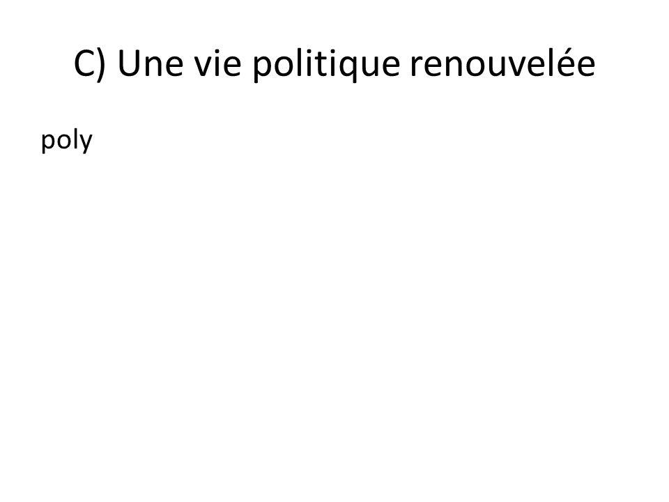 C) Une vie politique renouvelée