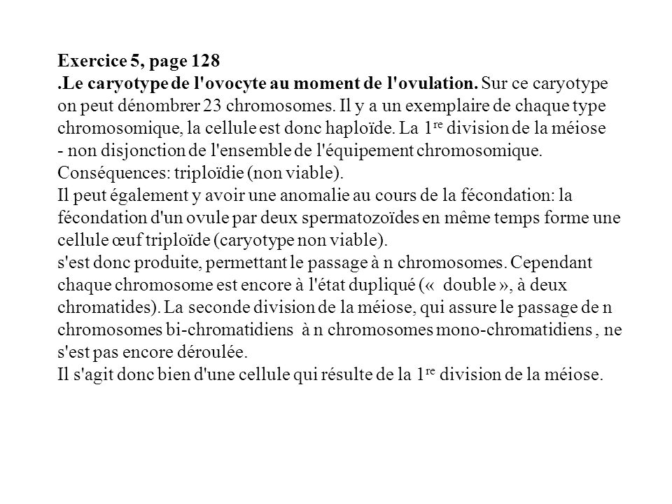 Exercice 5, page 128 .Le caryotype de l ovocyte au moment de l ovulation.
