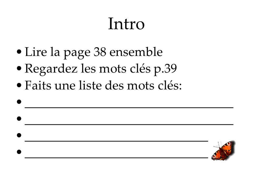 Intro Lire la page 38 ensemble Regardez les mots clés p.39