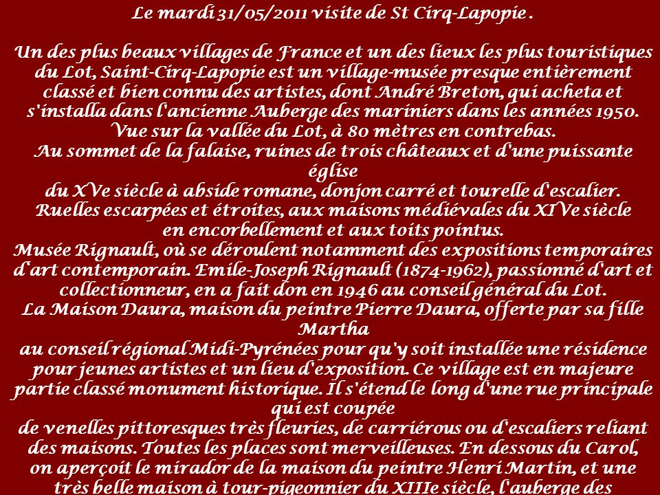 Zorionak Le mardi 31/05/2011 visite de St Cirq-Lapopie .