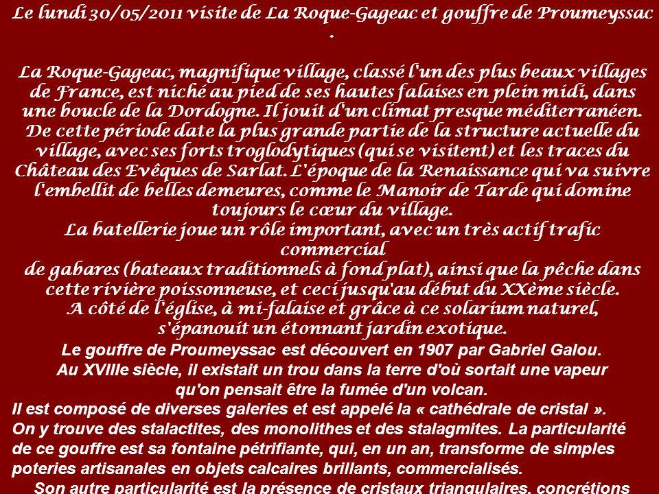 Le lundi 30/05/2011 visite de La Roque-Gageac et gouffre de Proumeyssac .