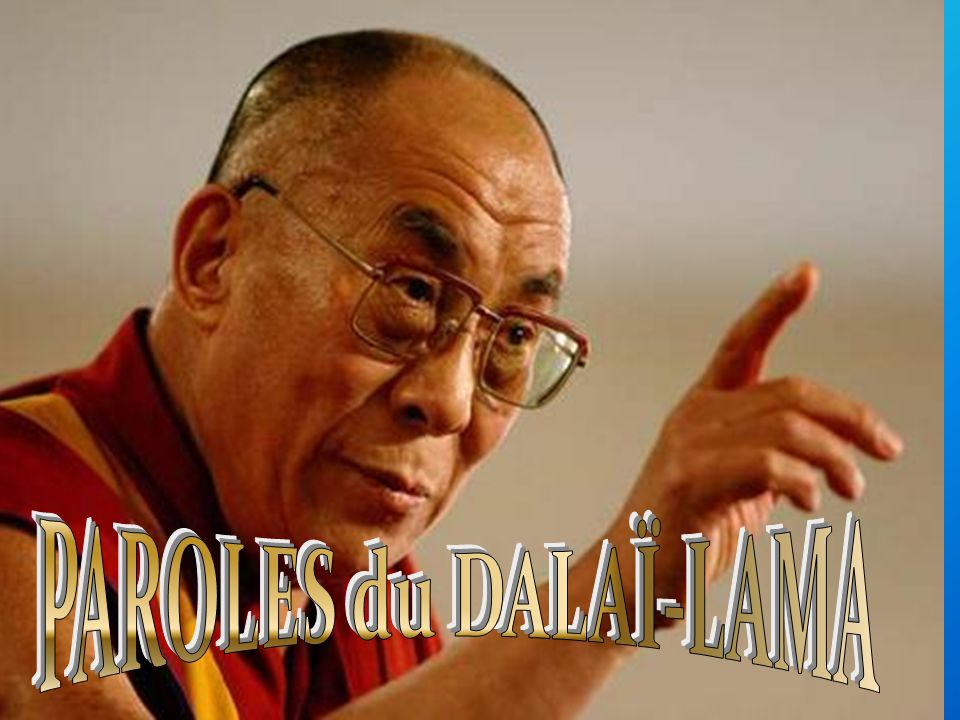 PAROLES du DALAÏ-LAMA