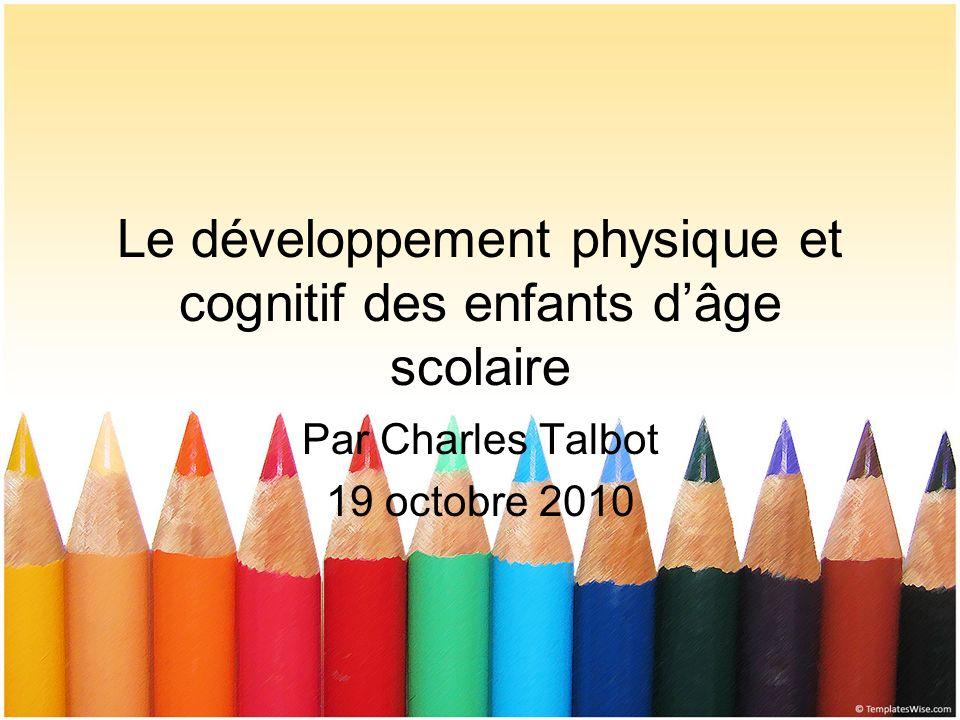 Le développement physique et cognitif des enfants d'âge scolaire
