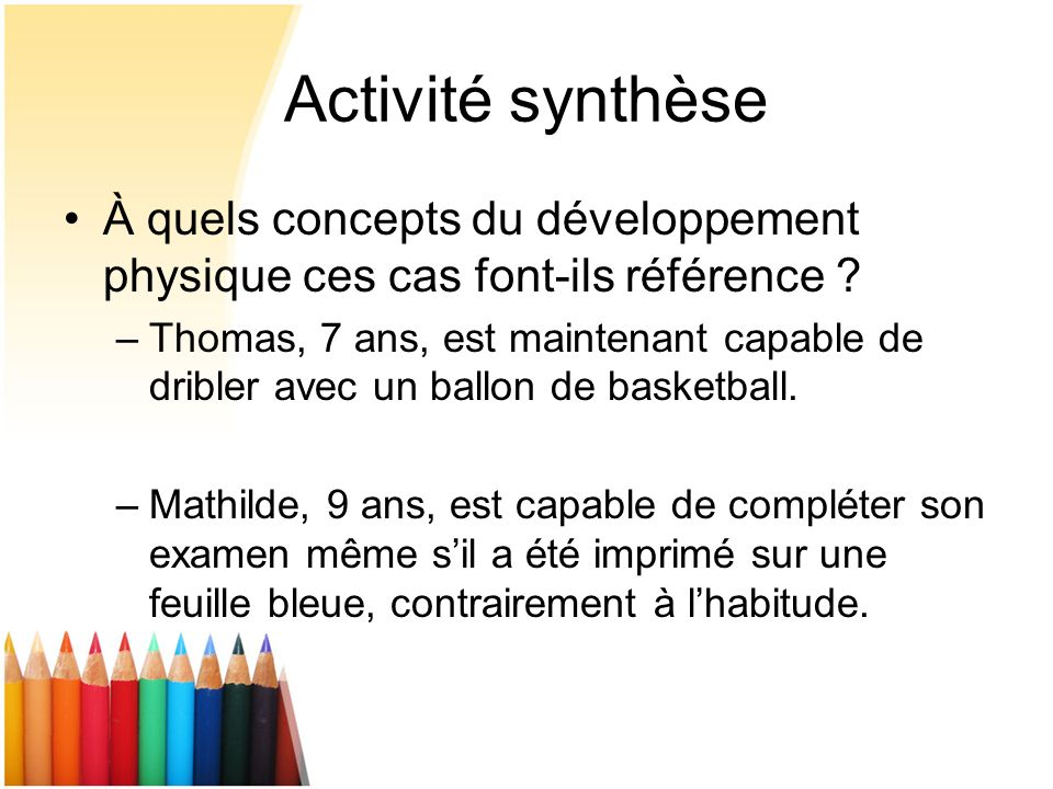 Activité synthèse À quels concepts du développement physique ces cas font-ils référence