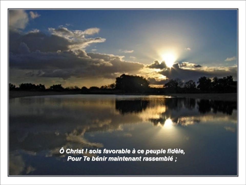 Ô Christ ! sois favorable à ce peuple fidèle,