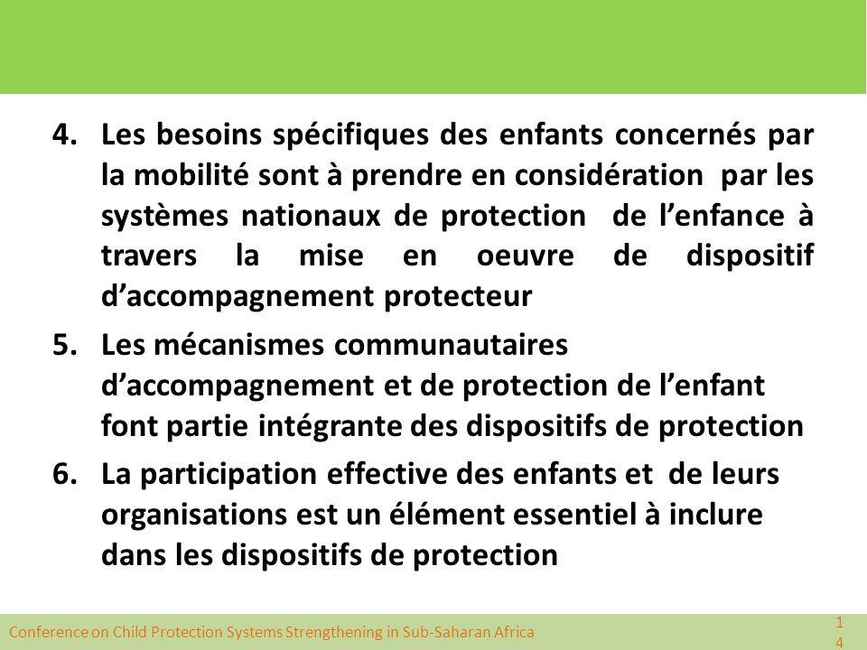 4. Les besoins spécifiques des enfants concernés par la mobilité sont à prendre en considération par les systèmes nationaux de protection de l'enfance à travers la mise en oeuvre de dispositif d'accompagnement protecteur