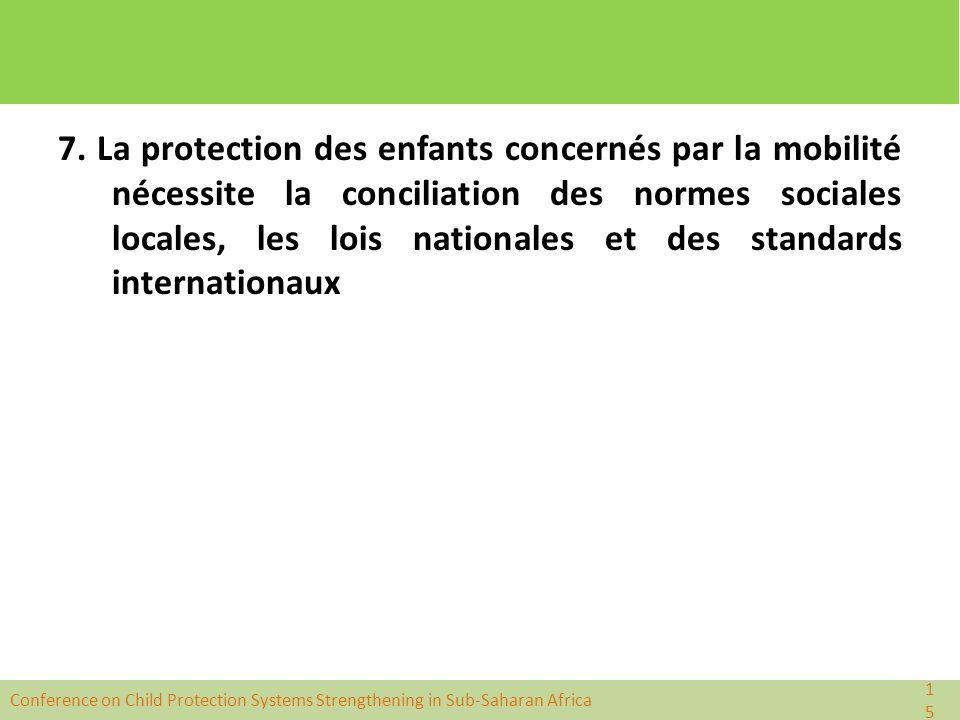 7. La protection des enfants concernés par la mobilité nécessite la conciliation des normes sociales locales, les lois nationales et des standards internationaux