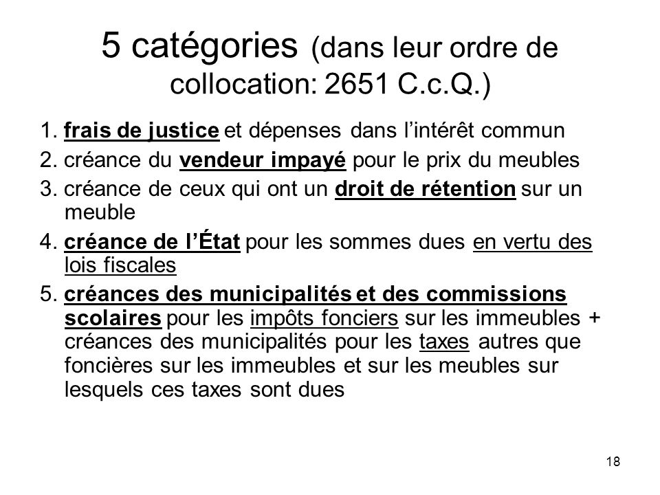 5 catégories (dans leur ordre de collocation: 2651 C.c.Q.)