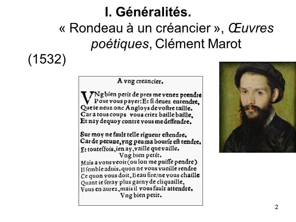 I. Généralités. « Rondeau à un créancier », Œuvres poétiques, Clément Marot