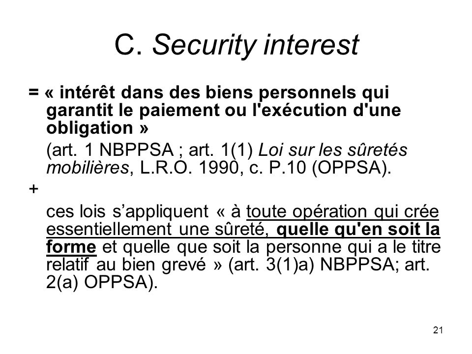 C. Security interest = « intérêt dans des biens personnels qui garantit le paiement ou l exécution d une obligation »
