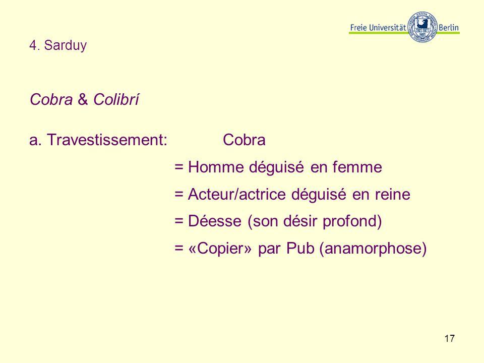 a. Travestissement: Cobra = Homme déguisé en femme