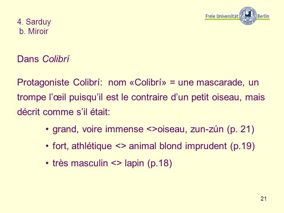 Protagoniste Colibrí: nom «Colibrí» = une mascarade, un