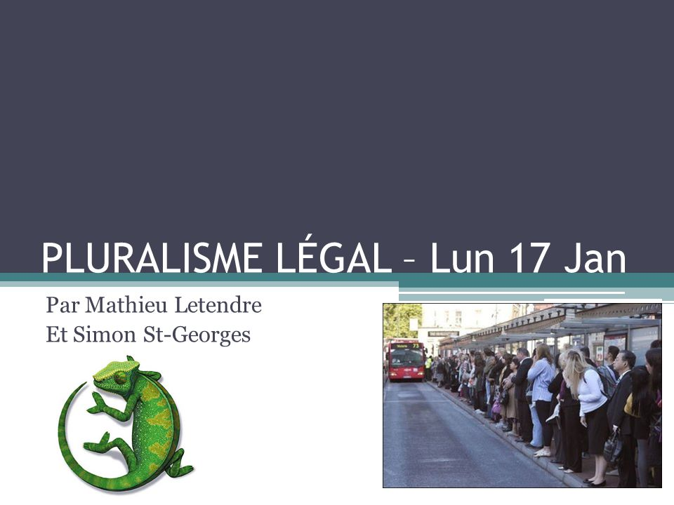 PLURALISME LÉGAL – Lun 17 Jan