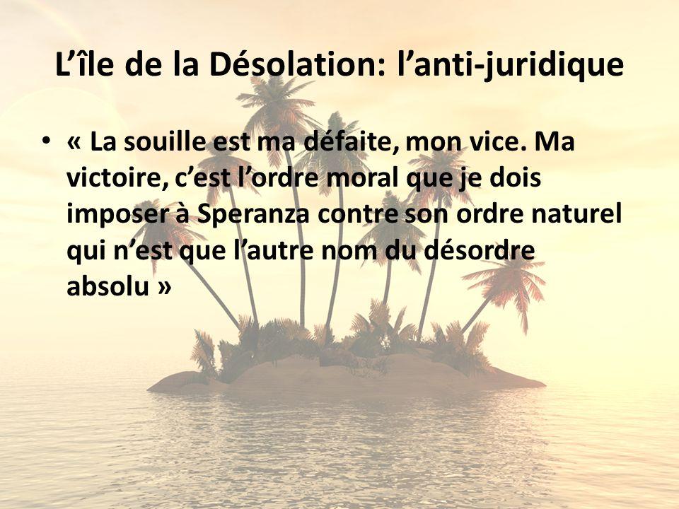 L'île de la Désolation: l'anti-juridique