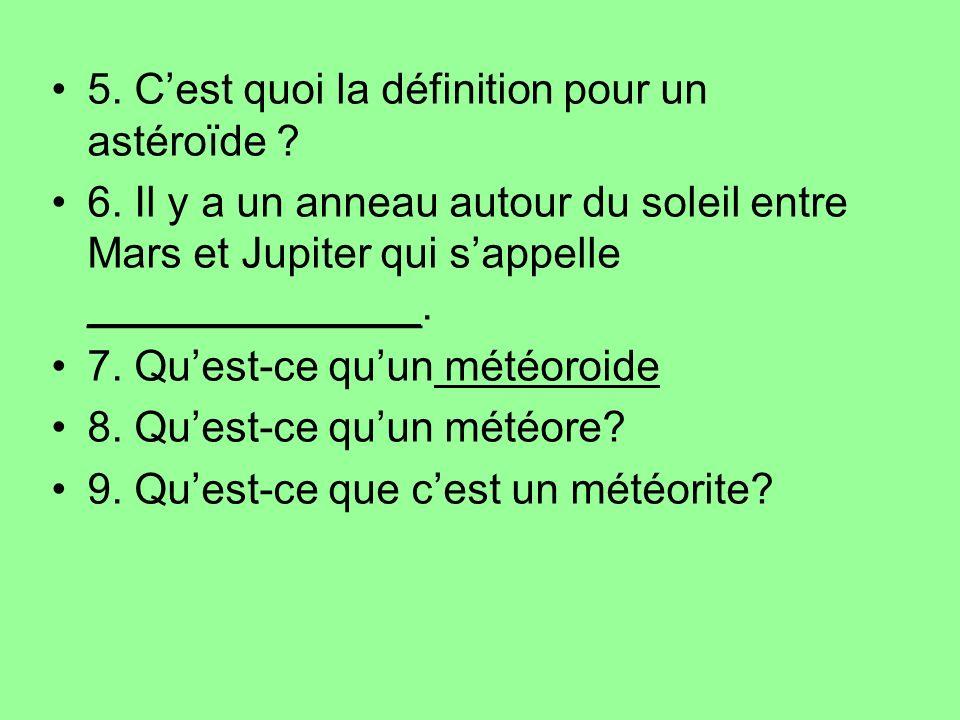 5. C'est quoi la définition pour un astéroïde