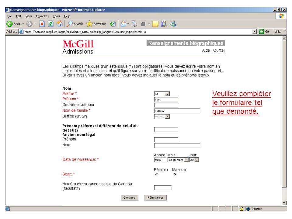 Veuillez compléter le formulaire tel que demandé.