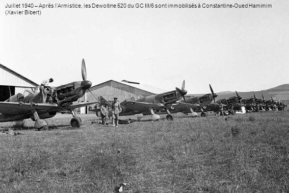 Juillet 1940 – Après l'Armistice, les Dewoitine 520 du GC III/6 sont immobilisés à Constantine-Oued Hamimim