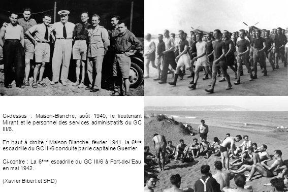 Ci-dessus : Maison-Blanche, août 1940, le lieutenant Mirant et le personnel des services administratifs du GC III/6.