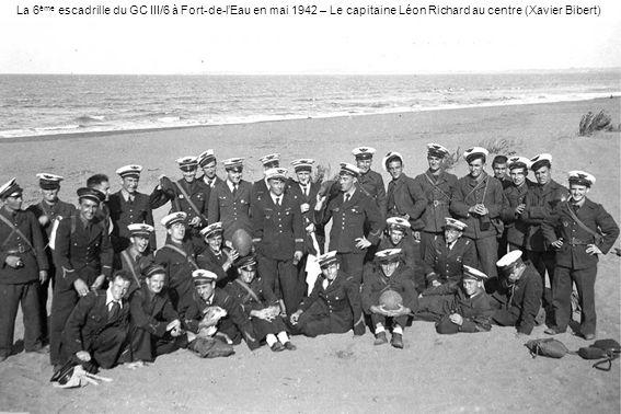 La 6ème escadrille du GC III/6 à Fort-de-l'Eau en mai 1942 – Le capitaine Léon Richard au centre (Xavier Bibert)