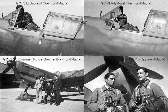 GC I/3 Lt Dubreuil (Raymond Macia) GC I/3 Adj Moret (Raymond Macia)