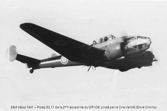 Sétif début 1941 – Potez 63.11 de la 2ème escadrille du GR I/36, piloté par le Cne Ventré (Emile Cimino)