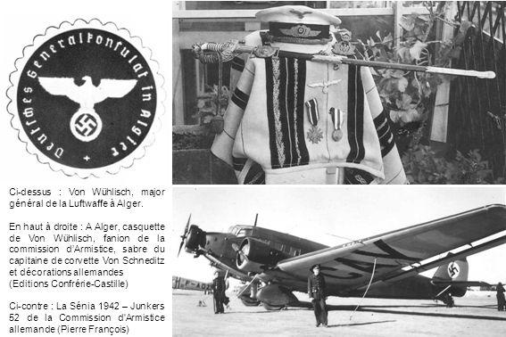 Ci-dessus : Von Wühlisch, major général de la Luftwaffe à Alger.