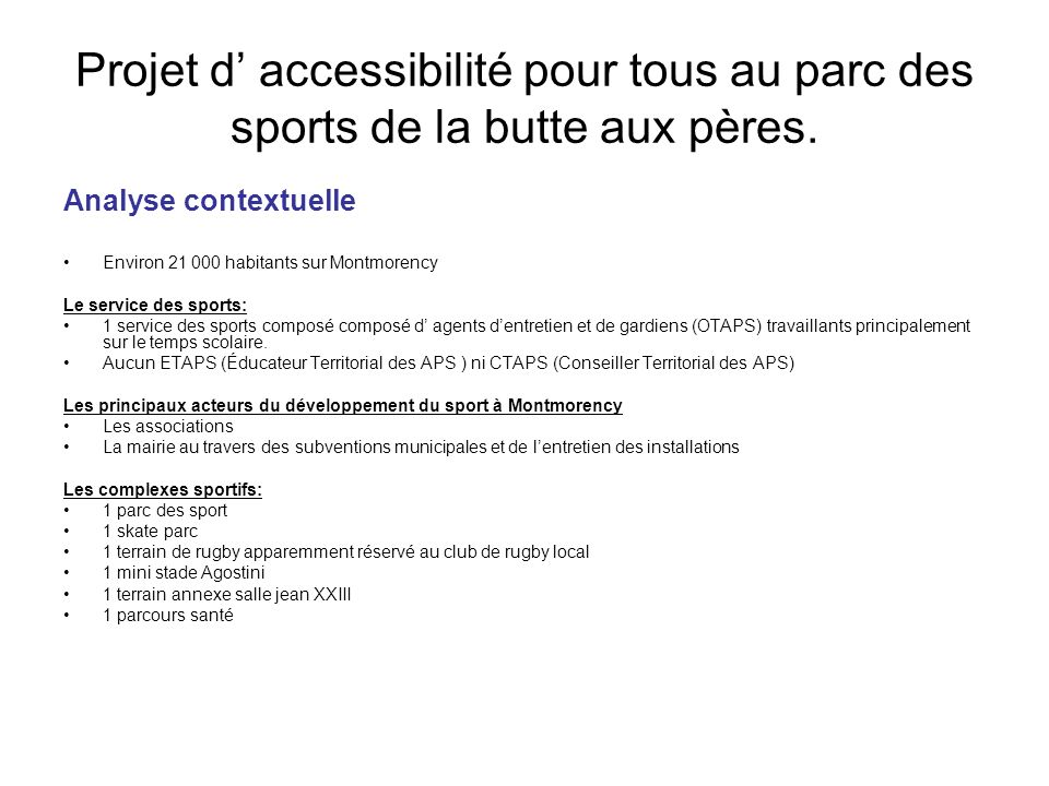Projet d' accessibilité pour tous au parc des sports de la butte aux pères.