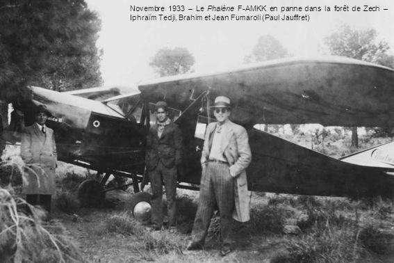 Novembre 1933 – Le Phalène F-AMKK en panne dans la forêt de Zech – Iphraïm Tedji, Brahim et Jean Fumaroli (Paul Jauffret)