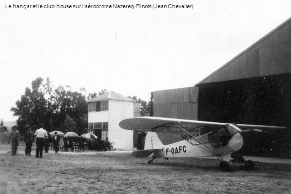 Le hangar et le club-house sur l'aérodrome Nazereg-Flinois (Jean Chevalier)