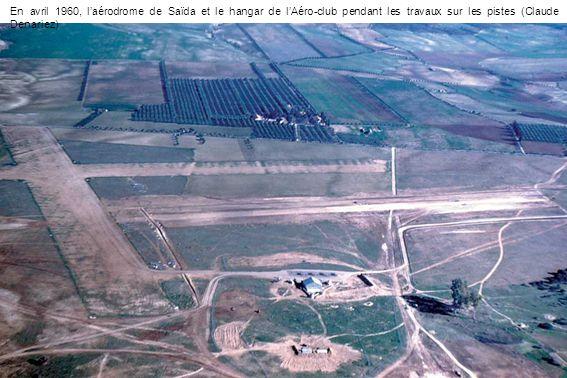 En avril 1960, l'aérodrome de Saïda et le hangar de l'Aéro-club pendant les travaux sur les pistes (Claude Denariez)