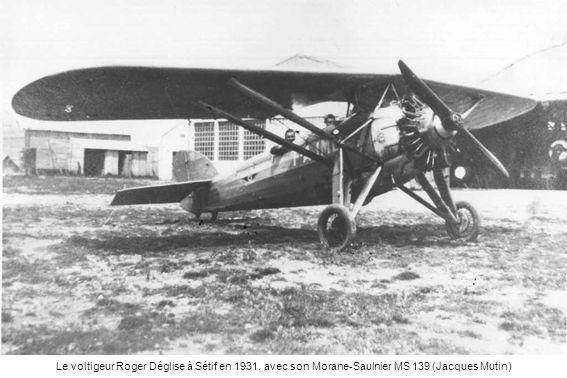 Le voltigeur Roger Déglise à Sétif en 1931, avec son Morane-Saulnier MS 139 (Jacques Mutin)
