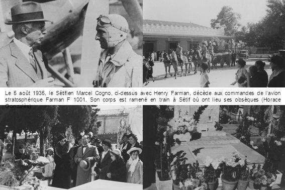 Le 5 août 1935, le Sétifien Marcel Cogno, ci-dessus avec Henry Farman, décède aux commandes de l'avion stratosphérique Farman F 1001.