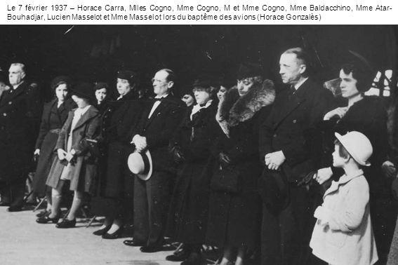 Le 7 février 1937 – Horace Carra, Mlles Cogno, Mme Cogno, M et Mme Cogno, Mme Baldacchino, Mme Atar-Bouhadjar, Lucien Masselot et Mme Masselot lors du baptême des avions (Horace Gonzalès)