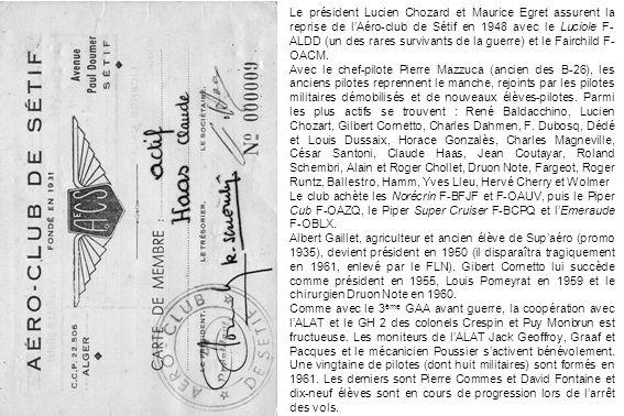 Le président Lucien Chozard et Maurice Egret assurent la reprise de l'Aéro-club de Sétif en 1948 avec le Luciole F-ALDD (un des rares survivants de la guerre) et le Fairchild F-OACM.