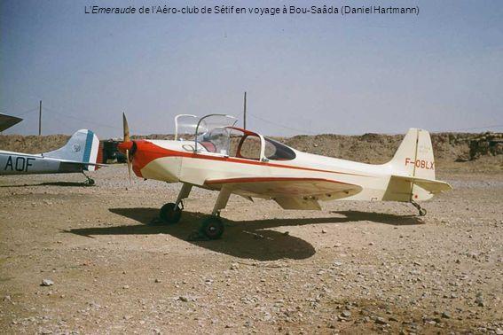 L'Emeraude de l'Aéro-club de Sétif en voyage à Bou-Saâda (Daniel Hartmann)