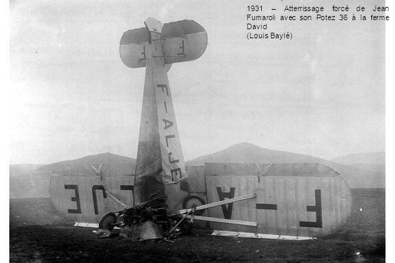 1931 – Atterrissage forcé de Jean Fumaroli avec son Potez 36 à la ferme David
