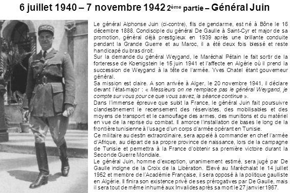 6 juillet 1940 – 7 novembre 1942 2ème partie – Général Juin