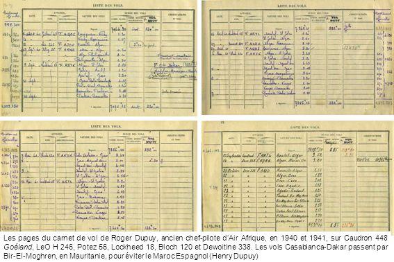 Les pages du carnet de vol de Roger Dupuy, ancien chef-pilote d'Air Afrique, en 1940 et 1941, sur Caudron 448 Goéland, LeO H 246, Potez 56, Lockheed 18, Bloch 120 et Dewoitine 338.