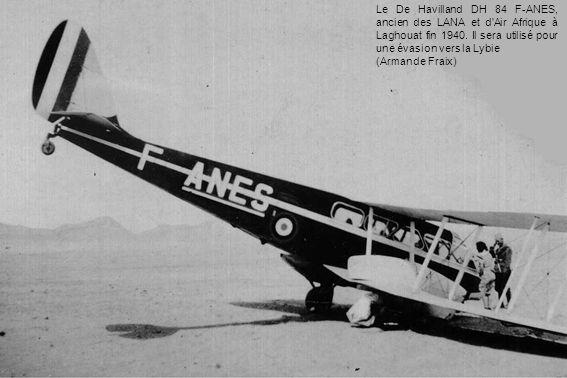 Le De Havilland DH 84 F-ANES, ancien des LANA et d Air Afrique à Laghouat fin 1940. Il sera utilisé pour une évasion vers la Lybie