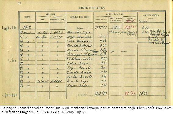 La page du carnet de vol de Roger Dupuy qui mentionne l'attaque par les chasseurs anglais le 13 août 1942, alors qu'il était passager du LeO H 246 F-AREJ (Henry Dupuy)