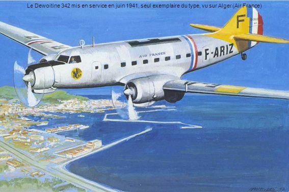 Le Dewoitine 342 mis en service en juin 1941, seul exemplaire du type, vu sur Alger (Air France)