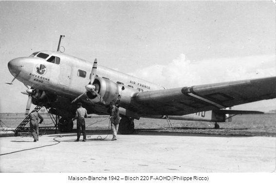 Maison-Blanche 1942 – Bloch 220 F-AOHD (Philippe Ricco)