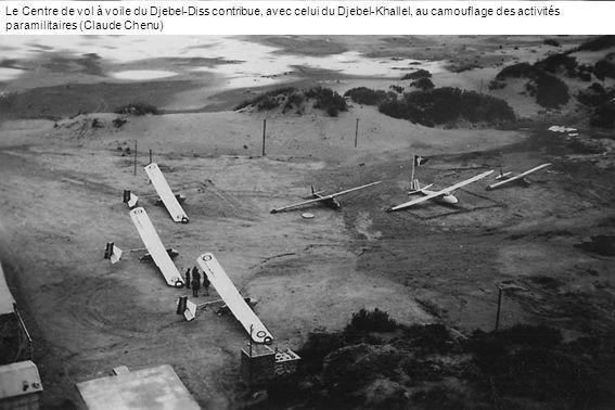 Le Centre de vol à voile du Djebel-Diss contribue, avec celui du Djebel-Khallel, au camouflage des activités paramilitaires (Claude Chenu)