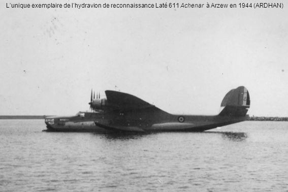 L'unique exemplaire de l'hydravion de reconnaissance Laté 611 Achenar à Arzew en 1944 (ARDHAN)