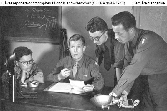 Elèves reporters-photographes à Long Island - New-York (CFPNA 1943-1946) Dernière diapositive