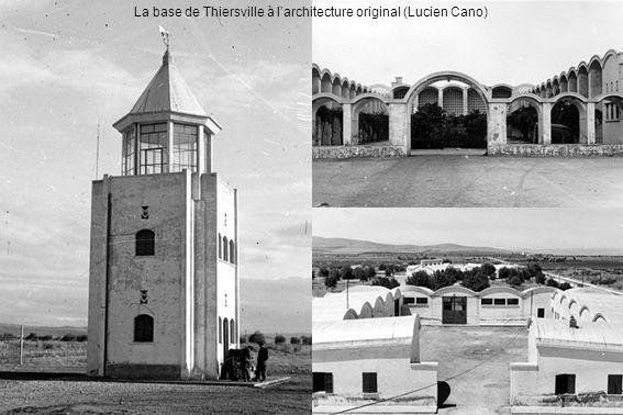 La base de Thiersville à l'architecture original (Lucien Cano)