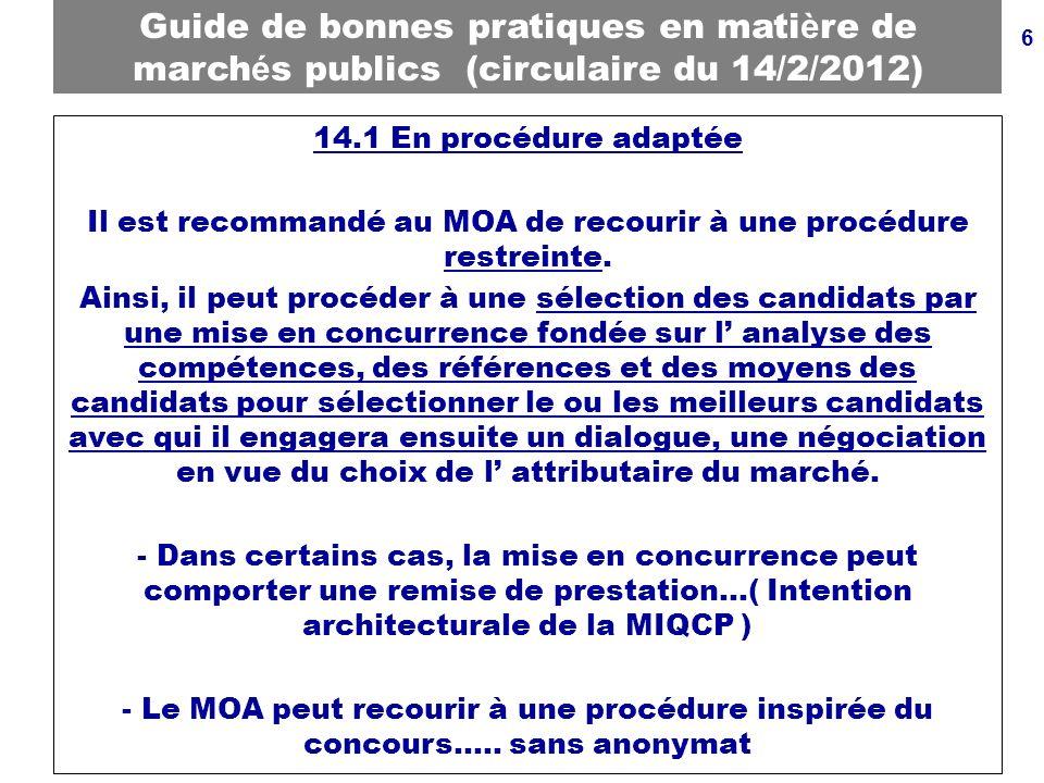 Il est recommandé au MOA de recourir à une procédure restreinte.